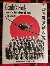 Genda's Blade : Japan's Squadron of Aces - 343 Kokutai (2003 HC/DJ) WW2 HTF