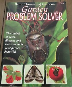 Garden Problem Solver: The Control of Pests, Diseases and Weeds to Make Your...