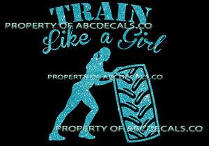 VRS TRAIN LIKE A GIRL Cross Fit Tire Flip Weight Train CAR DECAL METAL STICKER