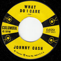 1958 JOHNNY CASH ROCKABILLY 45~WHAT DO I CARE~COLUMBIA 41251~VG++ to NEAR MINT