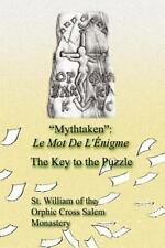 Mythtaken : Le Mot de l'Enigme - The Key to the Puzzle by St Of The Orphic...