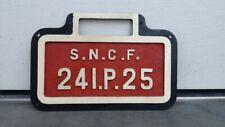 Original Lokschild,  S.N.C.F.  241.P.25