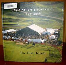 Jazz Aspen Snowmass 1991-2000: The First Decade James Horowitz HC