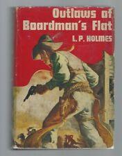 """L.P HOLMES - """"Outlaws of Boardman's Flat""""  (1st Orig. dj 1941) Phoenix Press"""