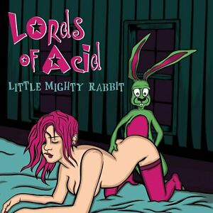 LORDS OF ACID Little Mighty Rabbit CD 2011