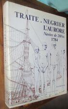 TRAITE navire négrier L'Aurore 280 tx 1784 -47 planches au 1/36e J Boudriot 1984