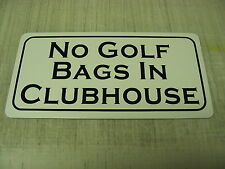 NO GOLF BAGS IN CLUBHOUSE SIGN 4 Country Club Driving Range Pro Shop Cart House
