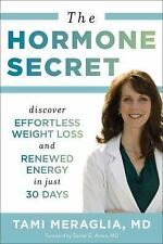 The Hormone Secret - Weight Loss Hardcover Book by Tami Meraglia MD