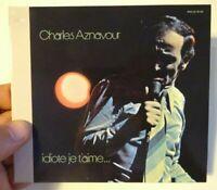 CHARLES AZNAVOUR (1972) ♦ Edition Limitée ♦ COMME ILS DISENT (IDIOTE JE T'AIME)
