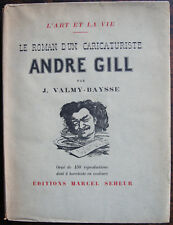 VALMY - BAYSSE : LE ROMAN D'UN CARICATURISTE ANDRE GIL, ORNÉ 150 REPRO. 1927