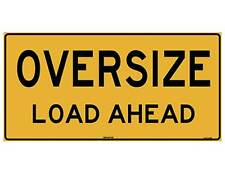 Oversize Load Ahead  Sign 1200x600mm Metal Class 2 Reflective Double Sided