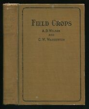 Book FIELD CROPS by A. D. Wilson & C. W. Warburton University of Minnesota 1914