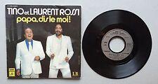 Ref626 Vinyle 45 Tours Tino Et Laurent Rossi Papa Dis Le Moi