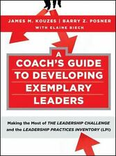 A Coach's Guide to Developing Exemplary Leaders: Making the Most of The Leadersh