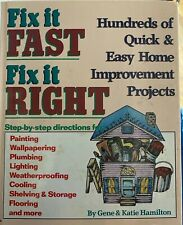 Fix It Fast, Fix It Right: Hundreds of Quick & Easy Home Improvement Projects b