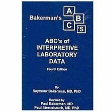 Bakerman's ABC's of Interpretive Laboratory Data, Seymour Bakerman, Paul Bakerma