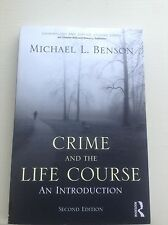 CRIME AND THE LIFE COURSE AN INTRODUCTION M BENSON 2ND ED 2013 (LAW) VERY GOOD