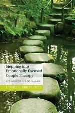 Stepping into Emotionally Focused Couple Therapy Key Ingredients of Change, Lorr