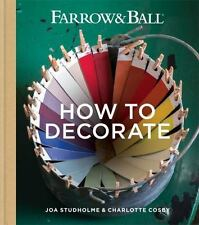 Farrow & Ball How to Decorate, Cosby, Charlotte, Studholme, Joa, Farrow & Ball