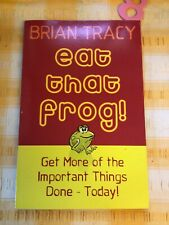 Eat That Frog!: Get More of the Important Things Do... by Tracy, Brian Paperback