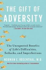 The Gift of Adversity: The Unexpected Benefits of Life's Dif