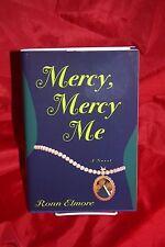 Mercy, Mercy Me SIGNED! 1st ed. HC/DJ  ron elmore, god, religion, novel,romance