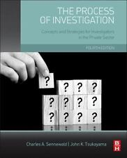The Process of Investigation : Concepts and Strategies for Investigators in...