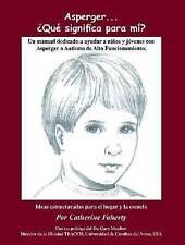 USED (GD) Asperger . . . Que Significa Para Mi?: Un Manual Dedicado A Ayudar A N