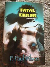 FATAL ERROR F. Paul Wilson 500 COPY SIGNED/LIMITED HC REPAIRMAN JACK fine