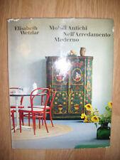 WETZLAR - MOBILI ANTICHI NELL'ARREDAMENTO MODERNO - ED:CANESI - ANNO:1966 (EF)