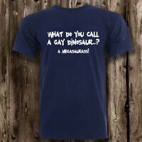 Funny Gay Dinosaur Joke Mens T Shirt -- Jokes Clothing Rude Silly