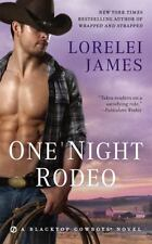 One Night Rodeo-Lorelei James-2016 Blacktop Cowboys Novel 4-combined shipping