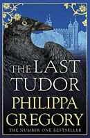 The Last Tudor By Philippa Gregory. 9781471133077