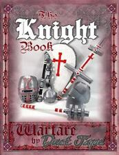 The Knight Book : Warfare by Duct Tape by Steven Erickson (2014, Paperback)