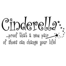 CINDERELLA PROOF NEW SHOES CHANGE LIFE Vinyl Wall Decal Lettering Words Quote