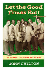 LET THE GOOD TIMES ROLL Louis Jordan jazz biography John Chilton INSCRIBED vg