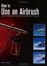 How to Use an Airbrush by Robert Downie 2001 Paperback