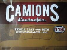 FASCICULE 119 CAMIONS D'AUTREFOIS  SKODA LIAZ 706 MTS 1969
