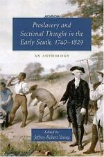 Proslavery And Sectional Thought in the Early South, 1740-1829: An Anthology by