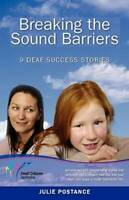 Breaking the Sound Barriers: 9 Deaf Success Stories - Paperback - GOOD