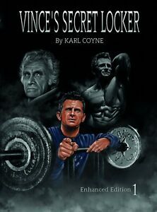 VINCES SECRET LOCKER Volume 1 ENHANCED EDITION Schwarzenegger Vince Gironda