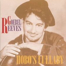 Hobo's Lullaby by Goebel Reeves (CD, Nov-1994, 2 Discs, Bear Family Records (Ger