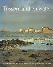 TUSSEN LAND EN WATER (WISSELENDE BEELD DELTAWERKEN)