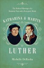 KATHARINA AND MARTIN LUTHER - DERUSHA, MICHELLE/ PRIOR, KAREN SWALLOW (FRW) - NE