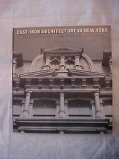 1974 Book CAST-IRON ARCHITECTURE IN NEW YORK photographic survey 217 illus