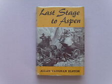 Last Stage to Apen by Allan Vaughan Elston - 1st ed.,1956