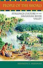 People of the Shoals: Stallings Culture of the Savannah River Valley (Native Peo