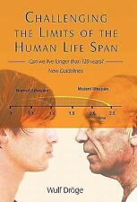 Challenging the Limits of the Human Life Span : - Can We Live Longer Than 120...