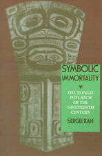 Symbolic Immortality: The Tlingit Potlatch of the Nineteenth Century-ExLibrary