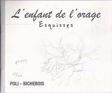 L'enfant de l'orage, esquisses, de Didier Poli TL numéroté et signé, neuf